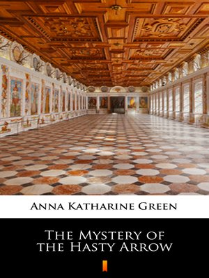 cover image of The Mystery of the Hasty Arrow