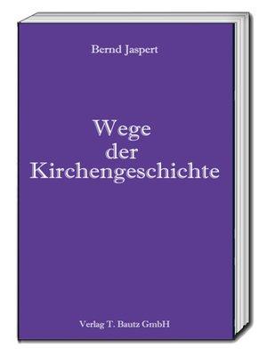 cover image of Wege der Kirchengeschichte