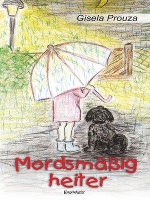 cover image of Mordsmäßig heiter