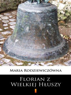 cover image of Florian z Wielkiej Hłuszy