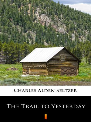 cover image of The Trail to Yesterday