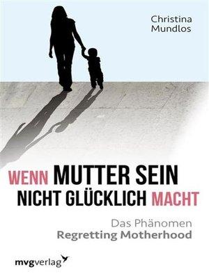 cover image of Wenn Mutter sein nicht glücklich macht