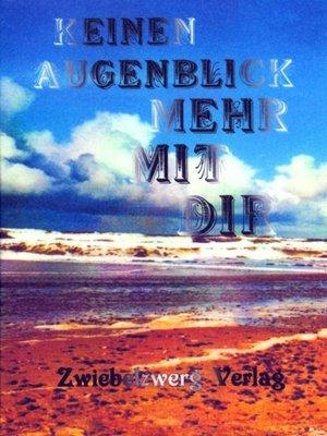cover image of Keinen Augenblick mehr mit dir