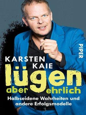 cover image of Lügen, aber ehrlich