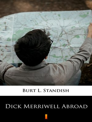 cover image of Dick Merriwell Abroad