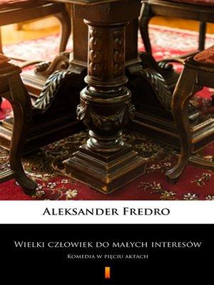 cover image of Wielki człowiek do małych interesów