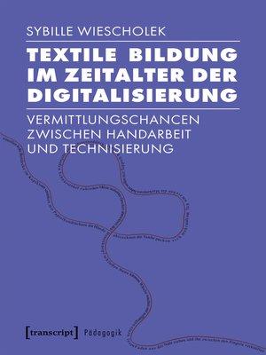 cover image of Textile Bildung im Zeitalter der Digitalisierung