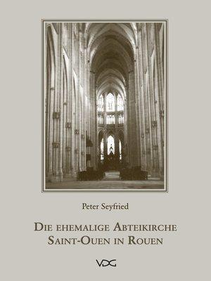 cover image of Die ehemalige Abteikirche Saint-Ouen in Rouen