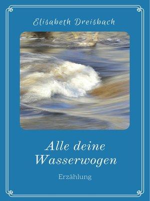 cover image of Alle deine Wasserwogen