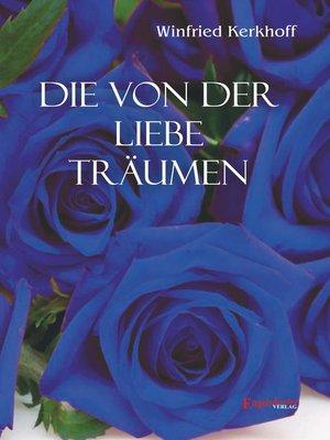 cover image of Die von der Liebe träumen