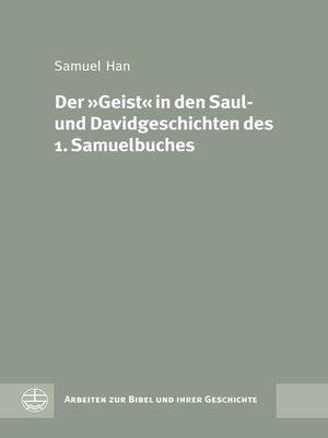 cover image of Der »Geist« in den Saul- und Davidgeschichten des 1. Samuelbuches