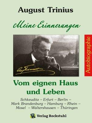 cover image of AUGUST TRINIIUS Autobiographie--Meine Erinnerungen--Vom eignen Haus und Leben