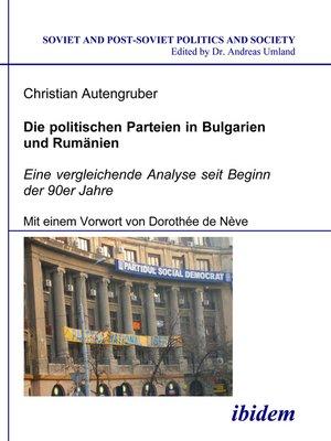 cover image of Die politischen Parteien in Bulgarien und Rumänien