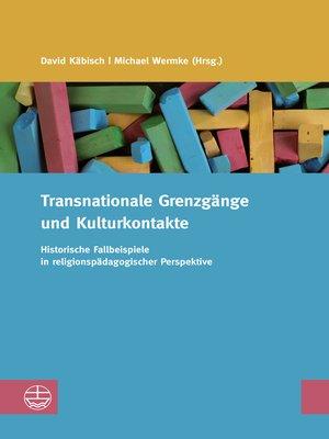 cover image of Transnationale Grenzgänge und Kulturkontakte