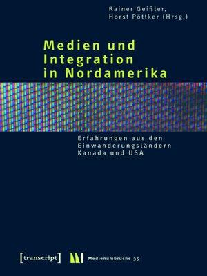 cover image of Medien und Integration in Nordamerika