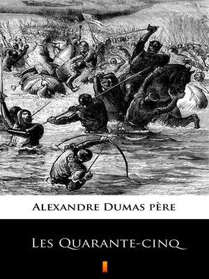 cover image of Les Quarante-cinq