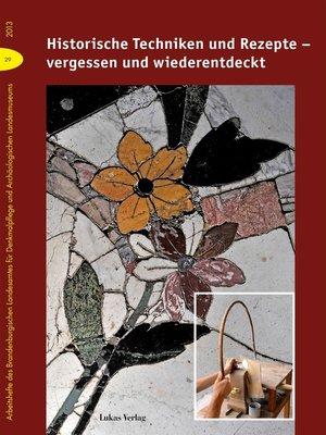 cover image of Historische Techniken und Rezepte – vergessen und wiederentdeckt