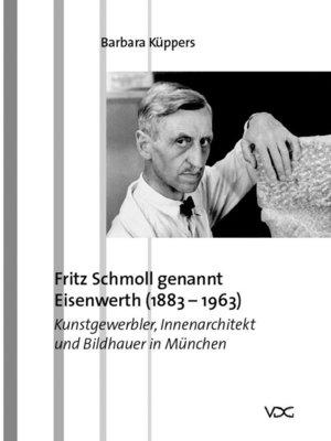 cover image of Fritz Schmoll genannt Eisenwerth (1883-1963)