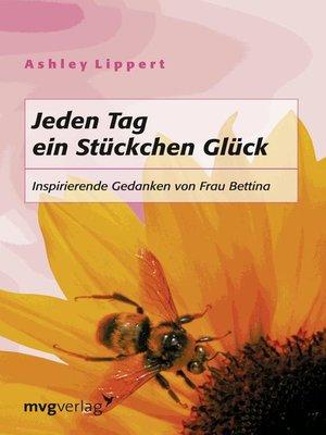 cover image of Jeden Tag ein Stückchen Glück