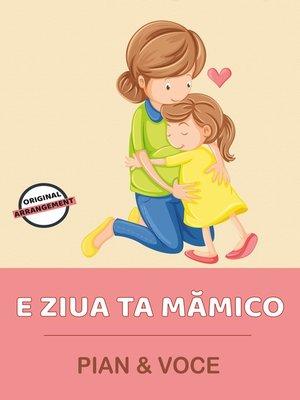 cover image of E Ziua Ta Mămico
