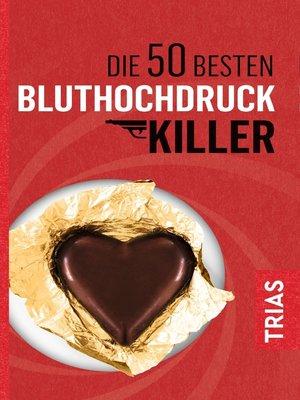 cover image of Die 50 besten Bluthochdruck-Killer