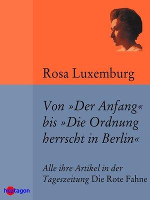 cover image of Von 'Der Anfang' bis 'Die Ordnung herrscht in Berlin'