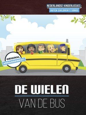 cover image of De Wielen Van De Bus