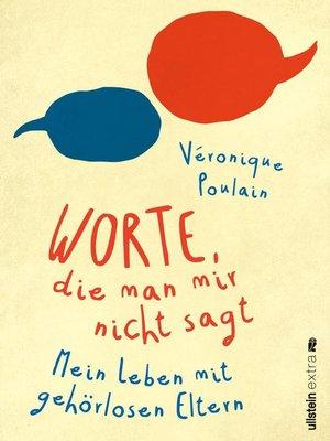 cover image of Worte, die man mir nicht sagt