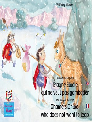 cover image of L'histoire de la petite Étagne Élodie qui ne veut pas gambader. Francais-Anglais. / the story of the little Chamois Chloe, who does not want to leap. French-English.