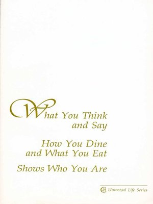 cover image of What You Think and Say, How You Dine and What You Eat, Shows Who You Are