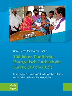 cover image of 100 Jahre Tamilische Evangelisch-Lutherische Kirche (1919–2019)
