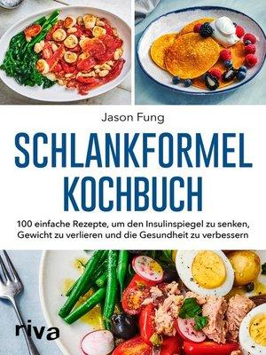 cover image of Schlankformel-Kochbuch