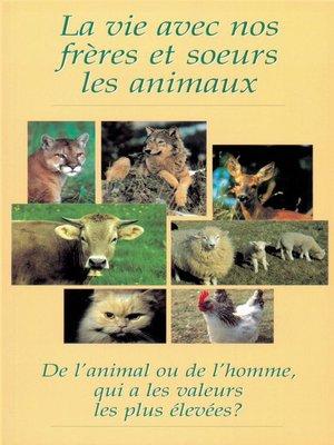 cover image of La vie avec nos frères et soeurs les animaux