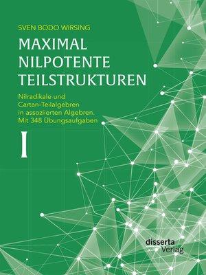 cover image of Maximal nilpotente Teilstrukturen I