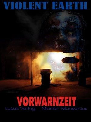 cover image of Vorwarnzeit (Pilotroman der Zombie-Serie VIOLENT EARTH)