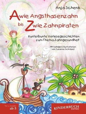 cover image of A wie Angsthasenzahn bis Z wie Zahnpiraten