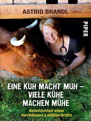 cover image of Eine Kuh macht Muh--viele Kühe machen Mühe