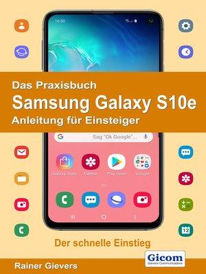 cover image of Das Praxisbuch Samsung Galaxy S10e--Anleitung für Einsteiger