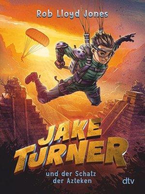 cover image of Jake Turner und der Schatz der Azteken