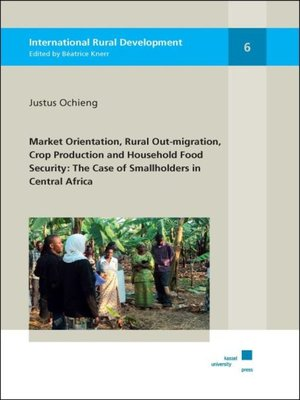 cover image of Market Orientation, Rural Out-migration, Crop Production and Household Food Security