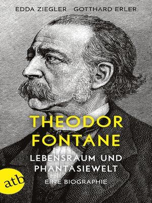 cover image of Theodor Fontane. Lebensraum und Phantasiewelt