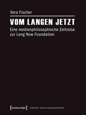 cover image of Vom langen Jetzt