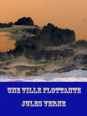 cover image of Une Ville Flottante