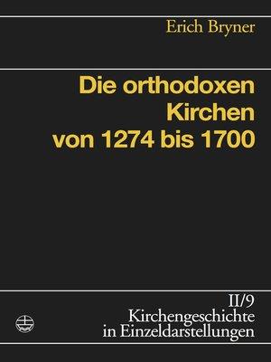 cover image of Die orthodoxen Kirchen von 1274 bis 1700