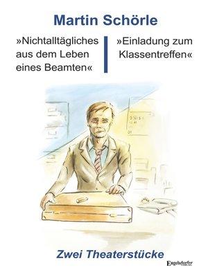 cover image of »Nichtalltägliches aus dem Leben eines Beamten« und »Einladung zum Klassentreffen«