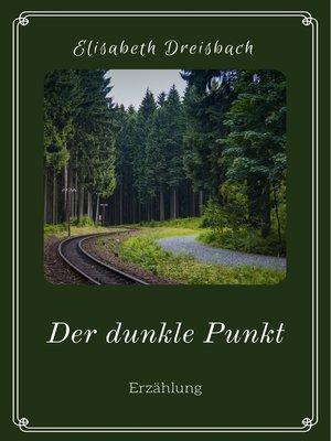 cover image of Der dunkle Punkt