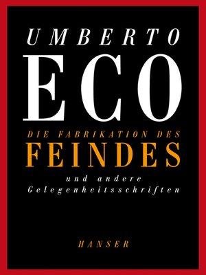 cover image of Die Fabrikation des Feindes und andere Gelegenheitsschriften