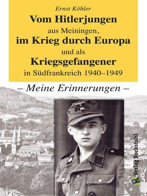 cover image of Vom Hitlerjungen aus Meiningen, im Krieg durch Europa und als Kriegsgefangener in Südfrankreich 1940–1949