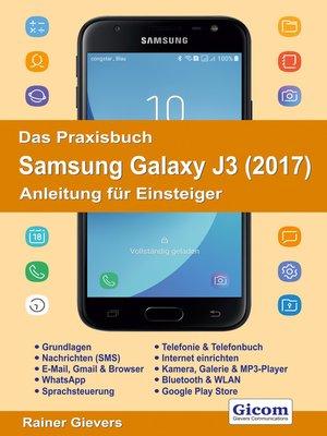 cover image of Das Praxisbuch Samsung Galaxy J3 (2017)--Anleitung für Einsteiger