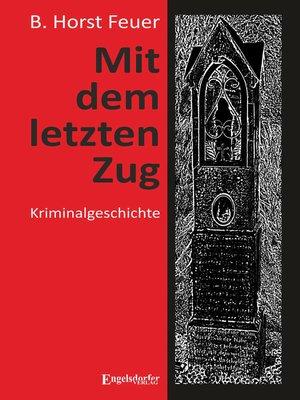 cover image of Mit dem letzten Zug